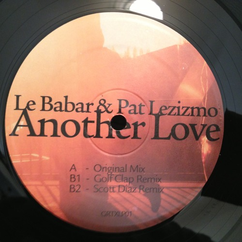 Le Babar & Pat Lezizmo - Another Love (Golf Clap Remix) - Groovetraxx