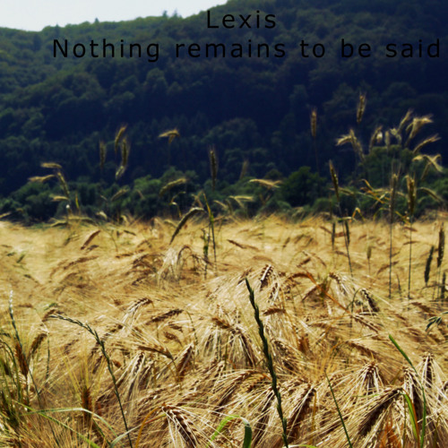 Nothing Remains To Be Said [Free - Download]