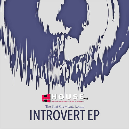 Introvert by The Phat Crew ft. Roniit - House.NET Exclusive