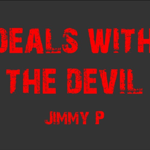 Deals With The Devil - Jimmy P.