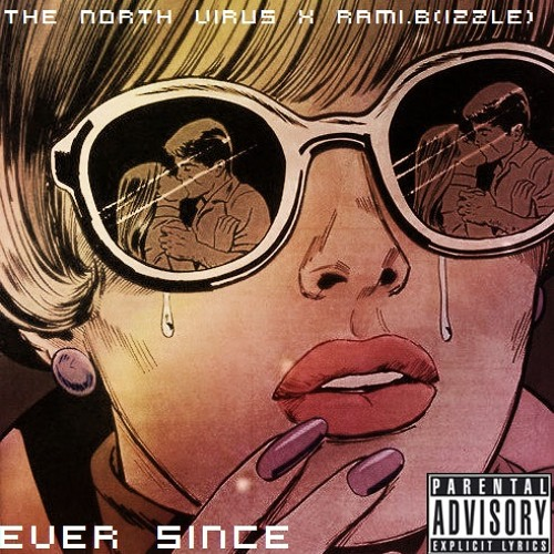 Ever Since - The North Virus & Rami.B(izzle)