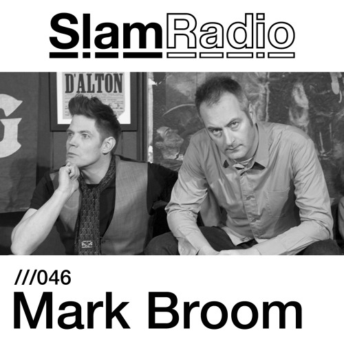 #SlamRadio - 046 - Mark Broom