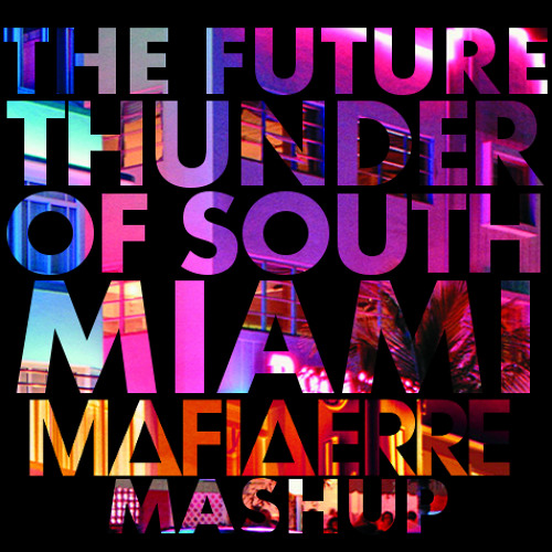 The Future Thunder Of South Miami (MAFiA ERRE Reboot) [Free Download] *Supported By Dj Joop*