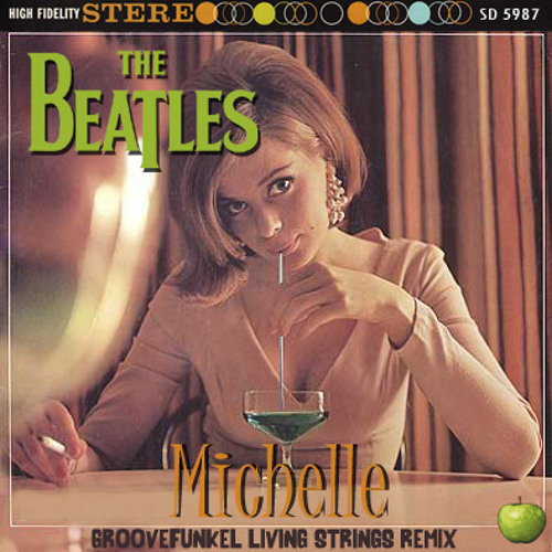 Beatles - Michelle (Groovefunkel Living Strings Remix) *****SEE DESCRIPTION FOR LINK*****