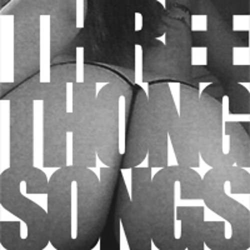 Three Thong Songs