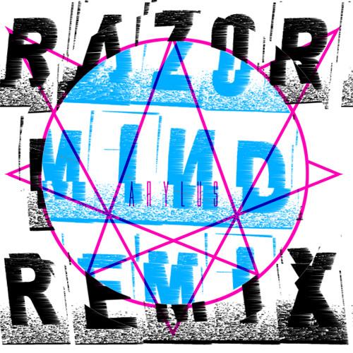 Razormind (Arylus Remix)