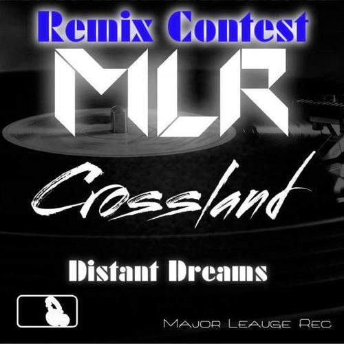 Crosslands Distant Dreams (Bionic Bayse Remix)[Major League Recordings Remix Competition]