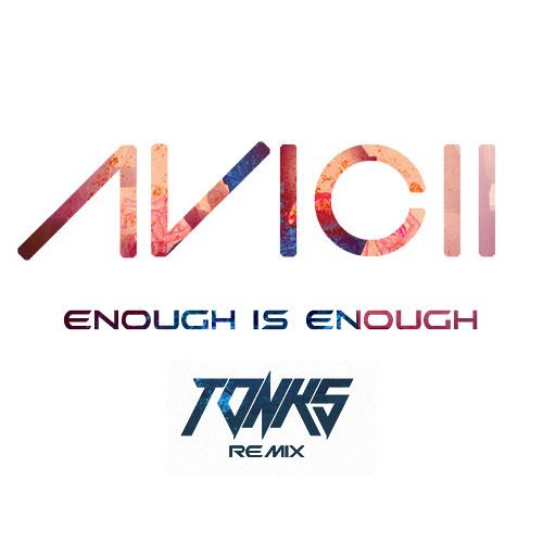 Avicii -  Enough is Enough (ToNks Bootleg)