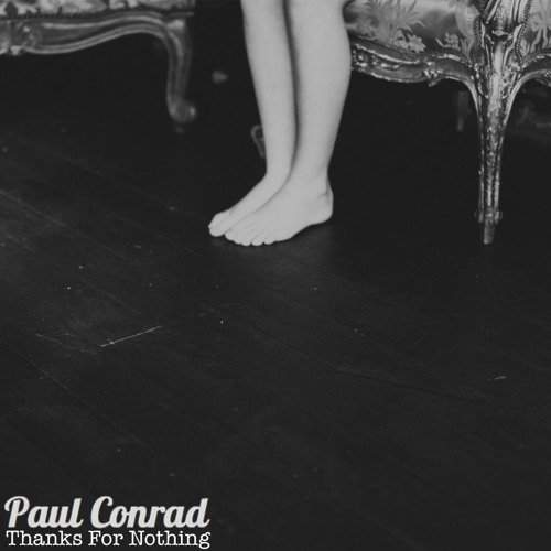 Paul Conrad - Thanks For Nothing