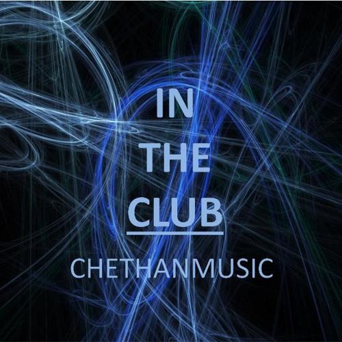 In The Club | ChethanMusic