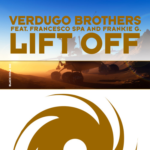 Verdugo Brothers ft Francesco Spa & Frankie G - Lift Off [Black Hole Recordings] Out NOW!!!