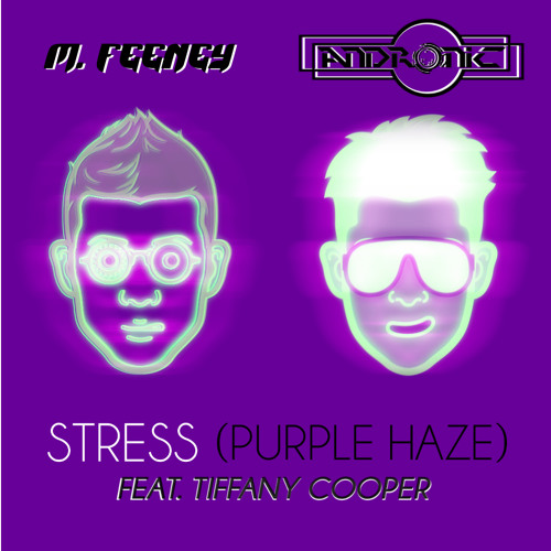 M. Feeney & Andronic - Stress (Purple Haze) [feat. Tiffany Cooper]
