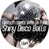 Nastech Meets Who Da Funk - Shiny Disco Balls (Original mix) FREE DOWNLOAD Portada del disco