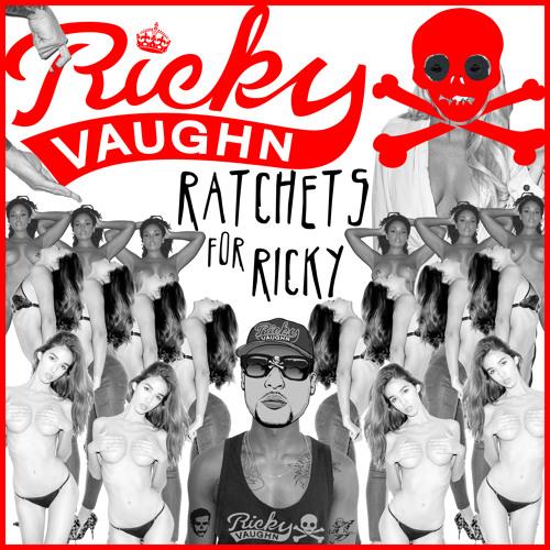 Ricky Vaughn - Ratchets For Ricky DJ MIX