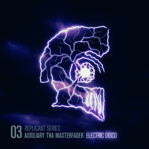 Replicant Series 03 by Auxiliary tha Masterfader: Electric Disco