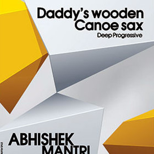 """Daddys Wooden Canoe Sax"" August 2013 Deep Progressive Session - Abhishek Mantri N Deep Kontakt"