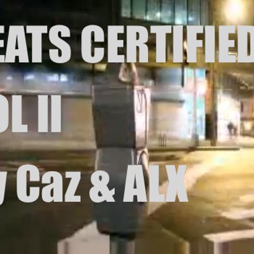 BEATS CERTIFIED VOL II (CAZ & ALX)