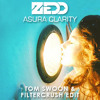 Zedd ft. Foxes - Asura Clarity (Tom Swoon & Filtercrush Edit)