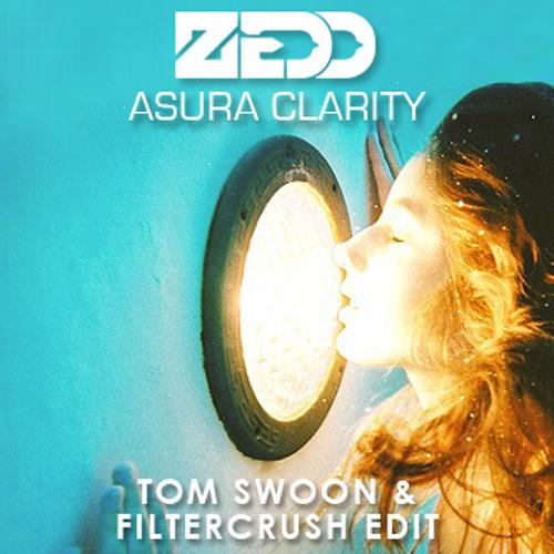 Zedd ft. Foxes - Asura Clarity (Tom Swoon & Filtercrush Edit)