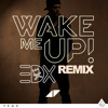 Avicii - Wake Me Up (EDX Radio Mix) NOW AVAILABLE!!!
