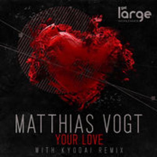 MatthiasVogt-Your Love-Kyodai Remix