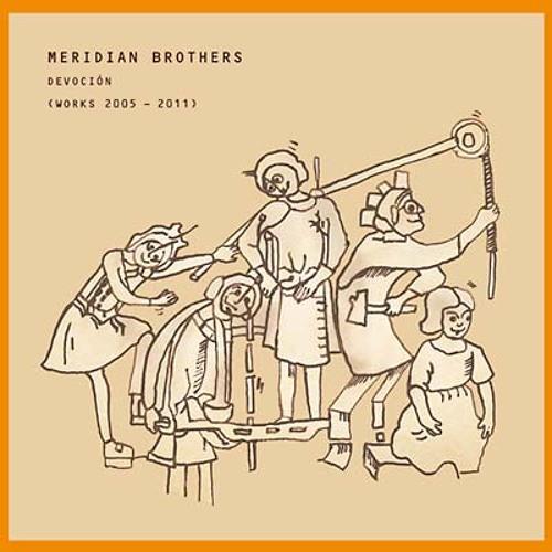 meridian brothers - devocion (works 2005-2011) (album preview)