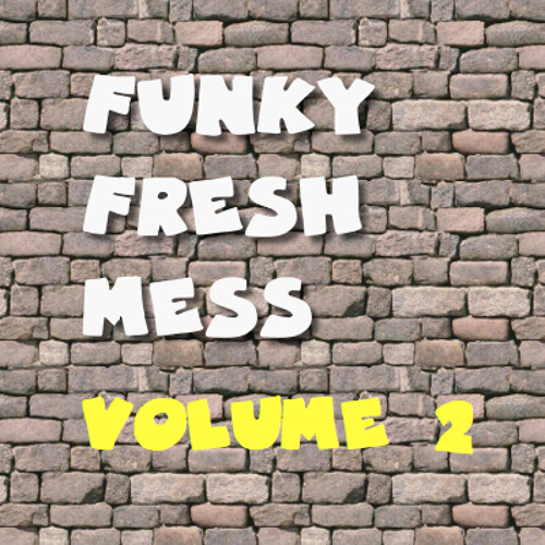 Funky Fresh Mess Vol 2