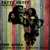 Fatty Fatty -Free Africa - The Songs Of Struggle & Liberation 1975 - 1986