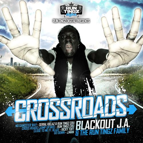 Cross Roads - Run Tingz Cru ft. Blackout J.A