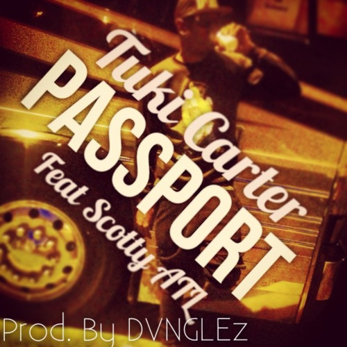 Passport  Feat. Scotty ATL prod. by DVNGLEz