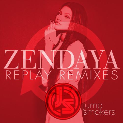 Zendaya - Replay - Jump Smokers Remix