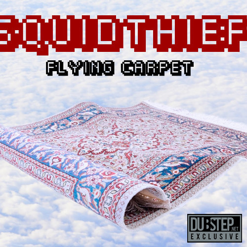 Flying Carpet by SquidThief - Dubstep.NET Exclusive