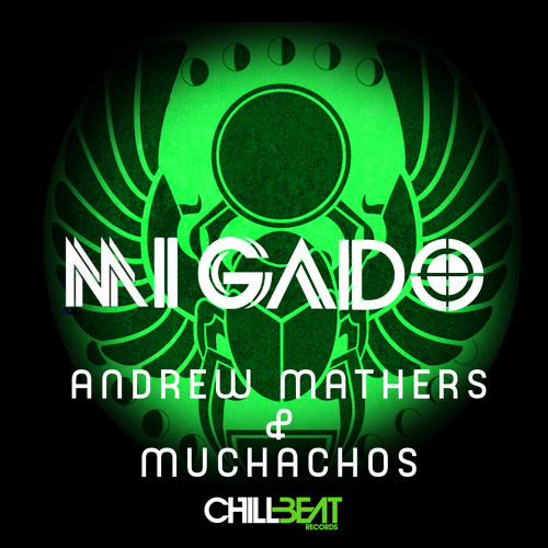 Andrew Mathers & Muchachos - Mi Gado (Original Mix) [CHILLBEAT RECORDS] OUT NOW!
