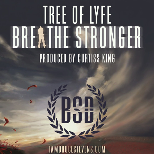 Breathe Stronger - Tree Of Lyfe prod. by Curtiss King