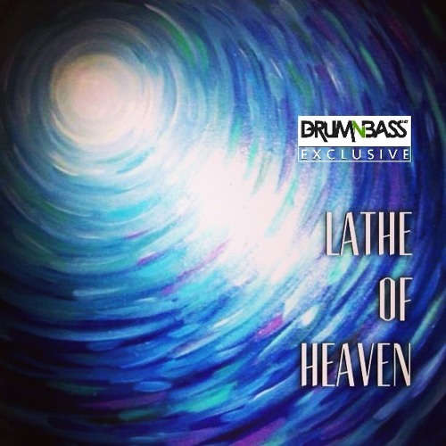 Lathe of Heaven by Anna Yvette - DrumNBass.NET Exclusive