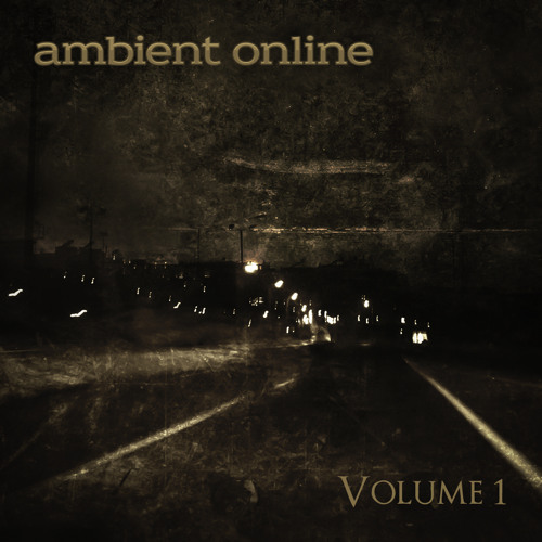 PREVIEW - Ambient Online Compilation Vol.1 OUT NOW - See info