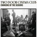 Two Door Cinema Club Changing Of The Seasons Artwork