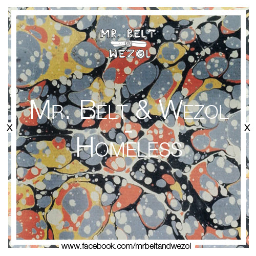 Mr. Belt & Wezol - Homeless (Original Mix)
