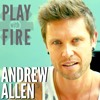 Andrew Allen - Play With Fire