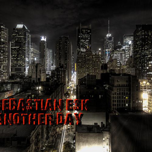 Sebastian Esk - Another Day