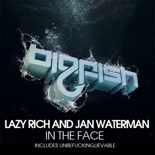 Lazy Rich & Jan Waterman - In The Face (Lazy Rich Show Teaser) [Big Fish] - Out now!
