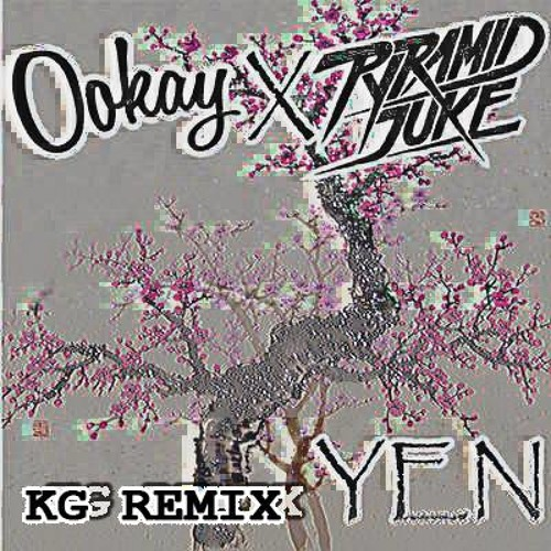 Ookay & Pyramid Juke - Yen (KG Remix)
