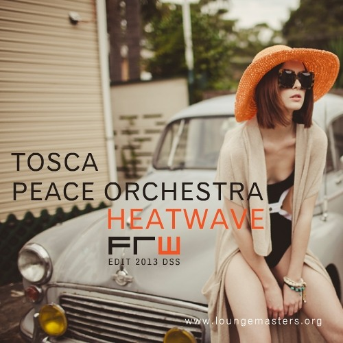Tosca & Peace Orchestra - heatwave (FRW Lounge Master 2013)