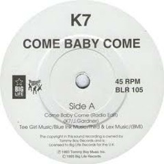 K7 - Come Baby Come (Fish 'n' Chis Clutchy Wagon Edit)
