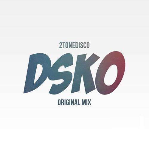 2ToneDisco - DSKO [Free Download]