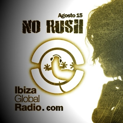 NO RUSH - Exclusive Mix for IBIZA GLOBAL RADIO (August 2013)