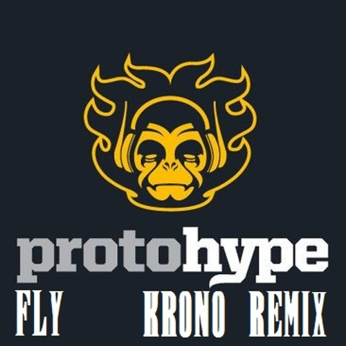 Protohype - Fly (Krono Remix) [Free Download]