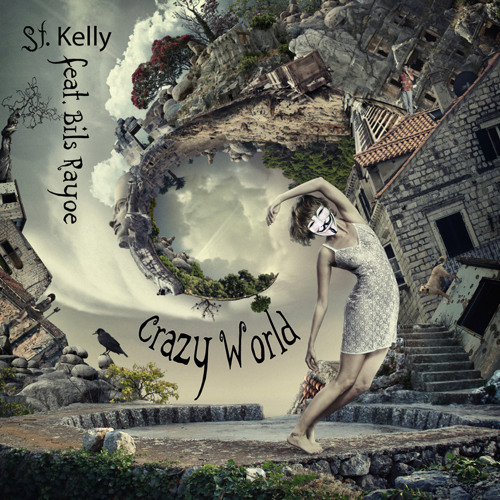 St. Kelly - Crazy World (Feat. Bils Rayoe)