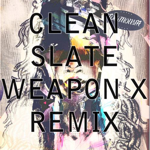 Tokimonsta - Clean Slate (Weapon X Remix Clip)