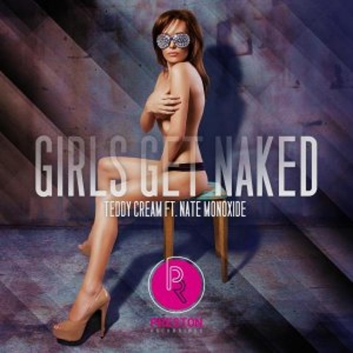 Teddy Cream & Nate Monoxide - Girls Get Naked